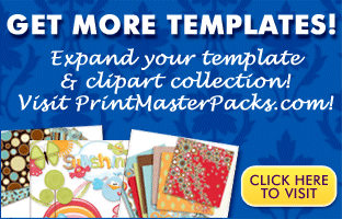 Get More Templates. Only at PrintMaster Packs